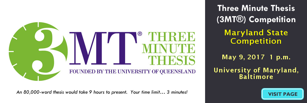 Three Minute Thesis (3MT®) Competition. April 20, 2016. Held in Mountcastle Auditorium. Competition and Reception followed by Awards Ceremony.