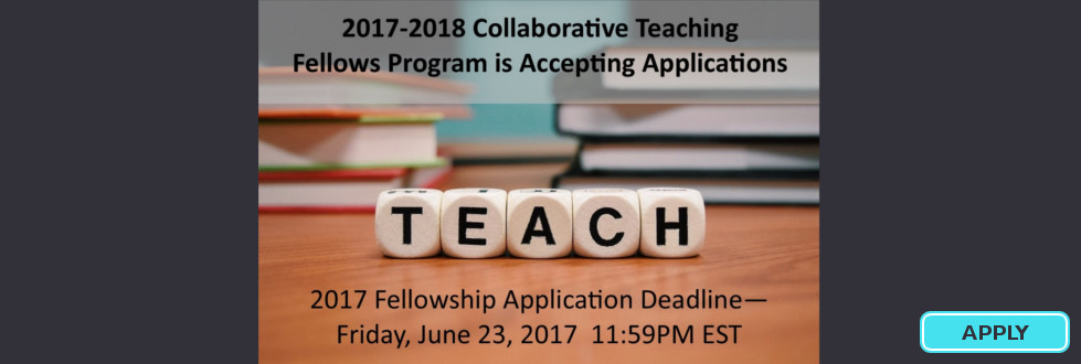 Collaborative Teaching Fellows Information Seesion - June 9, 2017 12 - 2 pm, PTCB Mountcastle Auditorium