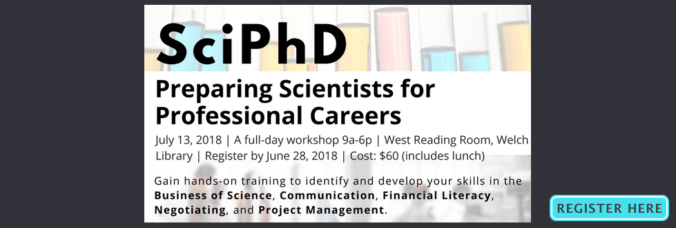 A full-day workshop to gain hands-on training to identify and develop your skills in the Business of Science, Communications, Financial Literacy, Negotiating, and Project Management.
